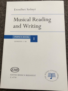 Musical Reading and Writing - Pupil's Book 1 - Lessons 1-30 by Erzsébet Szőnyi / Editio Musica Budapest Z.6718 / The Kodály Concept Library / Paperback (9790080067185)