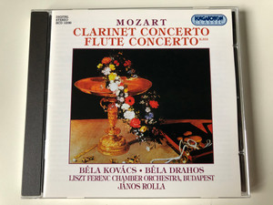 Mozart – Clarinet Concerto, Flute Concerto K 314 / Béla Kovács, Béla Drahos, Liszt Ferenc Chamber Orchestra, János Rolla / Hungaroton Classic Audio CD 1995 Stereo / HCD 12590