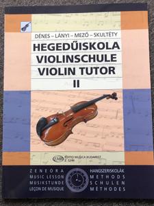 Hegedűiskola II - Violinschule II - Violin Tutor II / Dénes- Lányi - Mező - Skultéty / Editio Musica Budapest Z. 5244 / Az alsófok II. osztálya számára / Paperback (9790080052440)