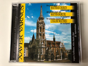 Xaver Varnus - the great organ of Matthias Church in Budapest / Wagner, Boellmann, Widor, Daquin, Elgar & Improvisations / Aquincum Archive Audio CD 1998 / ACD 1441