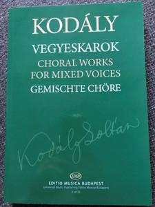 Kodály - Vegyeskarok - Choral Works for mixed voices - Gemischte Chöre by Erdei Péter / Editio Musica Budapest Z 6725 / Paperback (9790080067253)