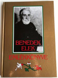 Benedek Elek Emlékkönyve by Lengyel László / Móra Ferenc könyvkiadó 1990 / Hardcover / Memoir book of Elek Benedek, hungarian storyteller (9631166333)