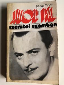 Jávor Pál - szemtől szemben by Bános Tibor / Gondolat könyvkiadó 1978 / Paperback / Hungarian biography of Pál Jávor hungarian actor (9632804813)