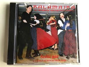 Kalamajka ''In Memoriam Molnar-Utcai Tanchaz'' / Szeki par - A Couple of Dances From Szek / Molnar street Dance-House Audio CD 2003