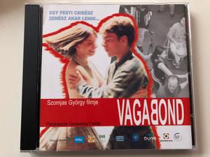 Szomjas Gyorgy filmje - Vagabond / Fenykepezte Grunwalsky Ferenc / Egy Pesti Csibesz Zenesz Akar Lenni... / Gryllus Audio CD 2003 / GCD 032