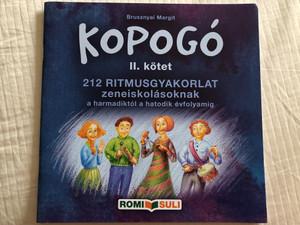 Kopogó II. kötet by Brusznyai Margit / 212 Ritmusgyakorlat zeneiskolásoknak - a harmadiktól a hatodik évfolyamig / Romi Suli könyvkiadó 2016 / Paperback / 212 Rhythm practices for music school students (9789634882619)