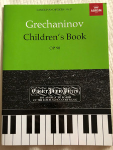 Grechaninov - Children's Book OP. 98 / Easier Piano Pieces - No. 23 / The Associated board of the Royal Schools of Music / Abrsm 2016 / Paperback (9781854722607)