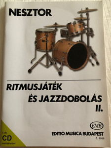 Ritmusjáték és Jazzdobolás II. by Nesztor Iván / Editio Musica Budapest 2005 - Z. 8969 / 2db CD melléklettel / Rhythm play and jazz drums 2 - with 2x Audio CDs / Basic and Intermediate lessons (9790080089699)