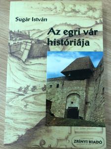Az egri vár históriája by Sugár István / Zrínyi kiadó 2002 / The history of the Eger Fortress / Paperback (9633273528)