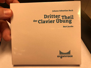 Johann Sebastian Bach - Dritter Theil der Clavier Ubung - Bart Jacobs / organroxx Audio CD / 5430000849111
