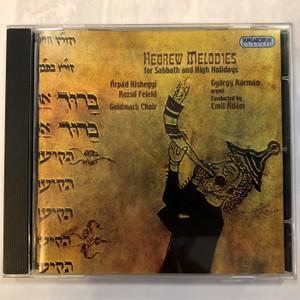 Hebrew Melodies for Sabbath and High Holidays / Hungaroton Classic Audio CD / Conducted by Emil Ádám / Árpád Kishegyi, Rezső Feleki, Goldmark Choir - György Kálmán organ / HCD 18018 Stereo (5991811801823)