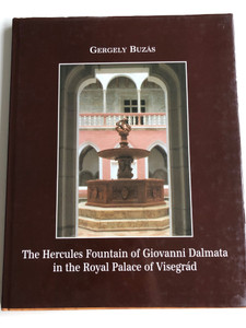 The Hercules Fountain of Giovanni Dalmata in the Royal Palace of Visegrád by Gergely Buzás / TKM Association & King Matthias Museum 2001 / Hardcover (9635545363)