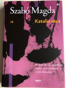Katalin utca by Szabó Magda / Katalin Street - Hungarian novel / Jaffa Kiadó 2017 / Hardcover (9786155609879)