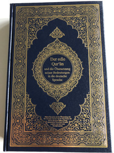 Der edle Qur'an القرآن الکريم / German translation (interpretation) of the Quran / Übersetzung seiner Bedeutungen in die deutsche Sprache / German - Arabic parallel text / Navy Blue Hardcover (GermanQuran)