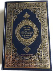 Der edle Qur'an القرآن الکريم / German translation (interpretation) of the Quran / Übersetzung seiner Bedeutungen in die deutsche Sprache / German - Arabic parallel text / Navy Blue Hardcover (GermanQuran)