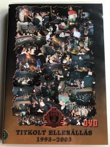 Titkolt Ellenállás - Tíz év DVD (1993-2003) / Titkolt Records – TR DVD001 / A zenekar VHS kazettájának eredeti másolata / Reports, clips and interviews - Hungarian Hard Rock band (TRDVD001)