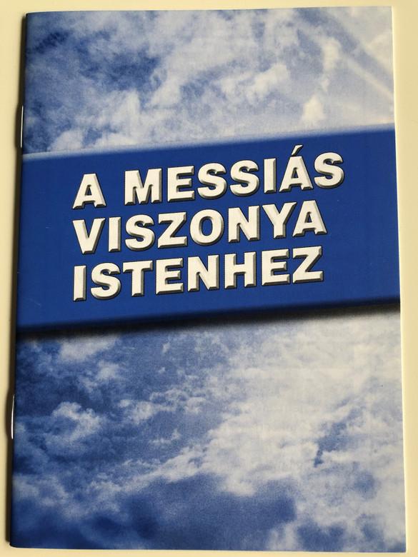 A messiás viszonya Istenhez by dr. Tóth Gergely - Wintermantel Balázs / Evangéliumi kiadó és Iratmisszió / Hungarian booklet - evangelism for jews / The Messiah's relationship with God (9786155624094)
