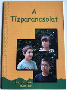 A tízparancsolat by Christian Hählke / Hungarian edition of Die zehn Gebote / Evangéliumi kiadó és iratmisszió 2002 / Hungarian children's booklet - The Ten Commandements (9639434140)