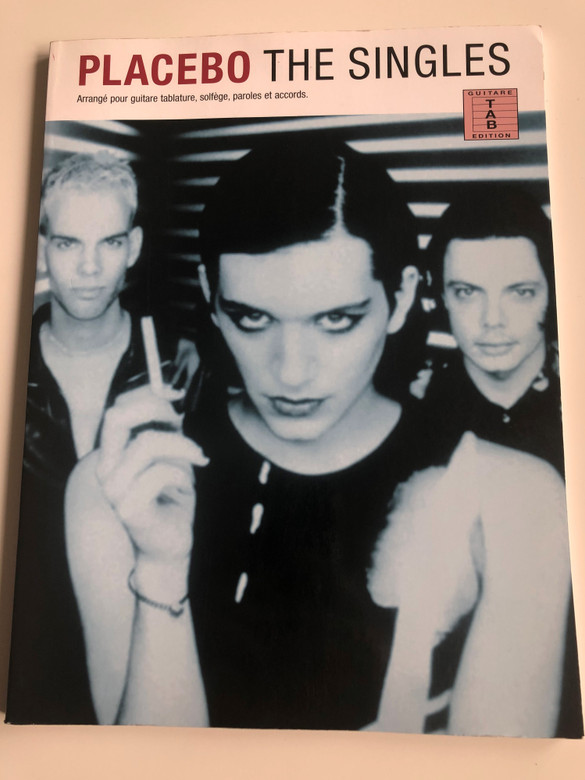 Placebo - The Singles / Guitar Tabulature edition / Editions Musicales Francaises 2004 / EMF101398 / French - English book / Paperback (9781844495849)
