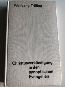 Christusverkündigung in den synoptischen Evangelien by Wolfgang Trilling / St. Benno-Verlag 1968 / Hardcover / Annunciation of Christ in the Synoptic Gospels - German language christian Bible Study book (ChristusverkundigungGER)