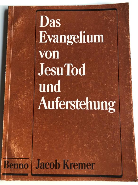 Das Evangelium von Jesu Tod und Auferstehung by Jacob Kremer / St. Benno-Verlag Leipzig 1983 / Paperback LSV 6024 / German Bible Study - The gospel of Jesus' death and resurrection (9783460102613)