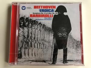 Beethoven - 'Eroica'– Symphony No. 3 in E-flat, Op. 55 / Barbirolli, The B.B.C Symphony Orchestra / Warner Classics Audio CD 2018 Stereo / 0190295739980