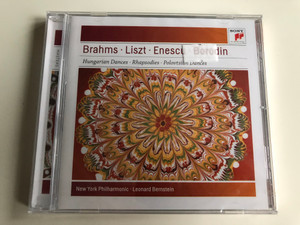Brahms, Liszt, Enescu, Borodin - Hungarian Dances, Rhapsodies, Polovtsian Dances / New York Philharmonic, Leonard Bernstein / Sony Classical Audio CD 2010 / 88697712832