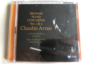 Brahms - Piano Concertos Nos. 1 & 2 - Claudio Arrau / Carlo Maria Giulini, Philharmonia Orchestra / Warner Classics 2x Audio CD 2016 Stereo / 0825646768110