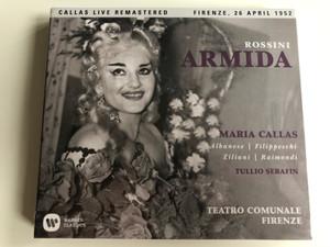 Rossini – Armida / Maria Callas, Albanese, Filippeschi, Ziliani, Raimondi, Tullio Serafin / Teatro Comunale Firenze / Callas Live Remastered, Firenze, 26 April 1952 / Warner Classics 2x Audio CD 2017 Mono / 0190295844530
