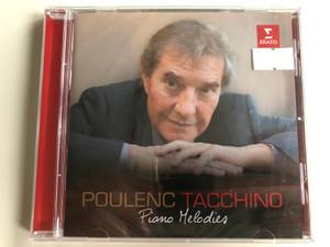 Poulenc, Tacchino – Piano Mélodies / Erato Audio CD 2017 Stereo / 0190295806439