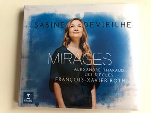 Sabine Devieilhe – Mirages / Alexandre Tharaud, Les Siècles, François-Xavier Roth / Erato Audio CD 2017 / 0190295767723