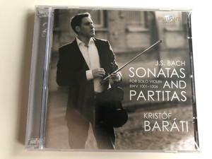 J. S. Bach - Sonatas And Partitas - For Solo Violin BWV 1001-1006 / Kristof Barati / Brilliant Classics 2x Audio CD 2013 / 94667