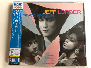 Jeff Lorber – Private Passion / Featuring Karyn White And Michael Jeffries / Fusion Best Collection 1000 / Warner Bros. Records Audio CD 2014 Stereo / 8122-79570-1