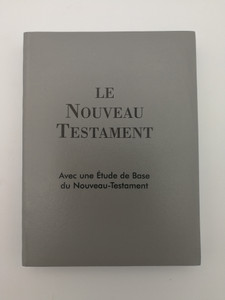 Le Nouveau Testament / French language New Testament with Selection from Psalms / Louis Segond Translation / Avec une Étude de Base du Noveau-Testament / Francais NT & Psaumes Selectionnes / Paperback / World Missionary Press 2007 (FrenchNT1721)