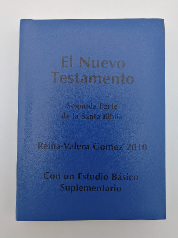 El Nuevo Testamento - Spanish New Testament / Reina-Valera Gomez 2010 / Con un Estudio Básico Suplementario / 1701 Espanol / Spanish NT with basic study (SpanishNT1701)