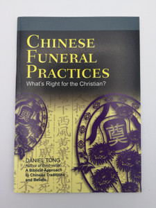 Chinese Funeral Practices - What's Right for the Christian? by Daniel Tong - author of Best-seller A Biblical Approach to Chinese Traditions and Beliefs / Armour Publishing / Paperback (9789814138529)
