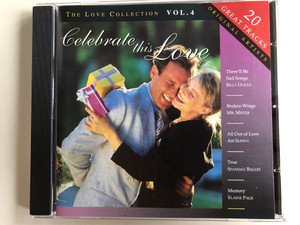 The Love Collection Vol. 4 - Celebrate This Love / 20 Great Tracks, Original Artists / There'll Be Sad Songs - Billy Ocean, Broken Wings - Mr. Mister, All Out Of Love - Air Supply, True - Spandau Ballet, Memory - Elaine Page / New Sound 1 Audio CD 1994 / NSCD 006
