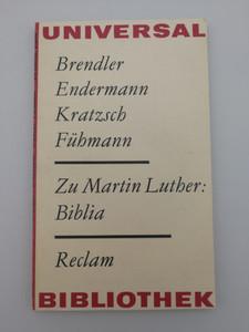 Zu Martin Luther: Biblia by Brendler, Endermann, Kratzsch, Fühmann / Reclam / Universal Bibliothek / German language studies and essay about the Luther Bible / Paperback (LutherEssays1983