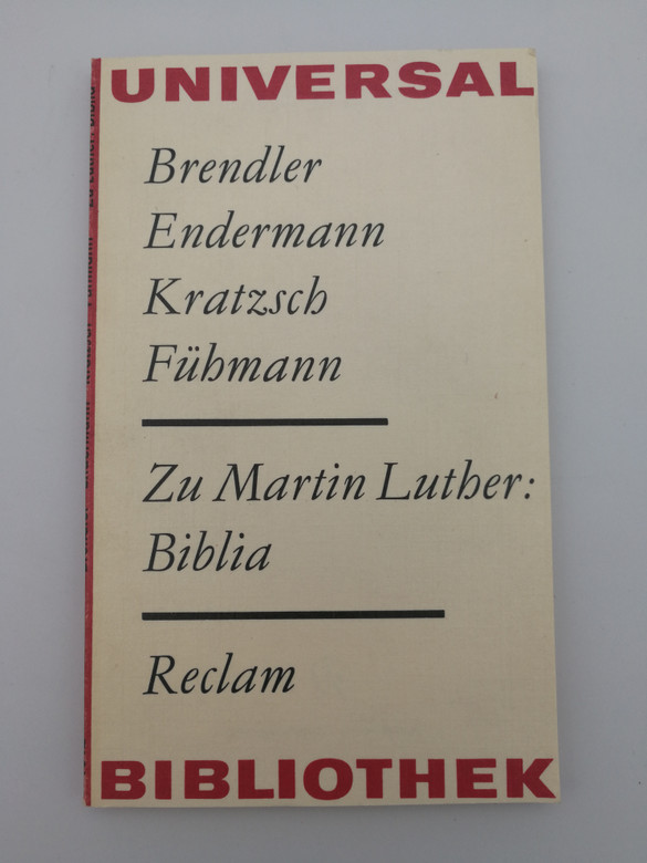 Zu Martin Luther: Biblia by Brendler, Endermann, Kratzsch, Fühmann / Reclam / Universal Bibliothek / German language studies and essay about the Luther Bible / Paperback (LutherEssays1983