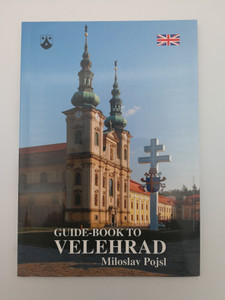 Guide-Book to Velehrad by Miloslav Pojsl / Karmelitánské nakladatelství 2007 / Paperback / The most famous pilgrimage place in the Czech Republic (9788071951544)