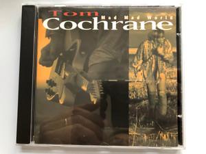 Tom Cochrane – Mad Mad World / Capitol Records Audio CD 1991 / CDP 7 97723 3