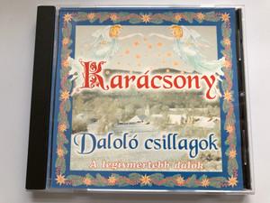 Karacsony - Dalolo csillagok / A legismertebb dalok / MusiCDome Kft. Audio CD 2003 / 0262MCD