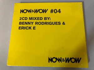 Now & Wow #04 / 2CD Mixed By: Benny Rodrigues & Erick E / Basic Beat Recordings 2x Audio CD 2002 / BASIC 602972