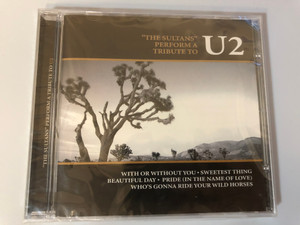 ''The Sultans'' Perform A Tribute To U2 / With Or Without You, Sweetest Thing, Beautiful Day, Pride (In The Name Of Love), Who's Gonna Ride Your Wild Horses / Time International Limited Audio CD / TMI346