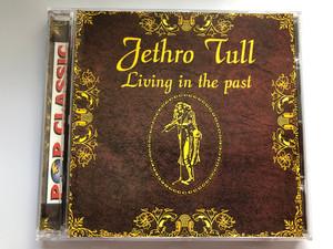Jethro Tull – Living In The Past / Pop Classic / Euroton Audio CD / EUCD-0089