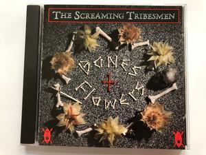 The Screaming Tribesmen – Bones + Flowers / Rykodisc Audio CD 1988 / RCD 10077
