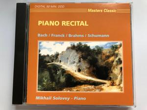 Piano Recital - Bach, Franck, Brahms, Schumann / Mikhail Solovey - piano / Masters Classic Audio CD / CLS 4264