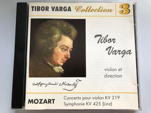 Tibor Varga - Collection 3 / Tibor Varga violon et direction / Mozart - Concerto pour violon KV 219, Symphonie KV 425 (Linz) / Audio CD