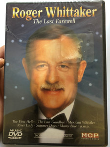 Roger Whittaker - The Last Farewell DVD 2011 / The First Hello, Mexican Whistler, River Lady, Summer Days / MCP Sound & Media (9002986611974)
