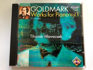 Goldmark - Works For Piano Vol. 1 - Tihamer Hlavacsek / Hungaroton Classic Audio CD 2006 Stereo / HCD 32387
